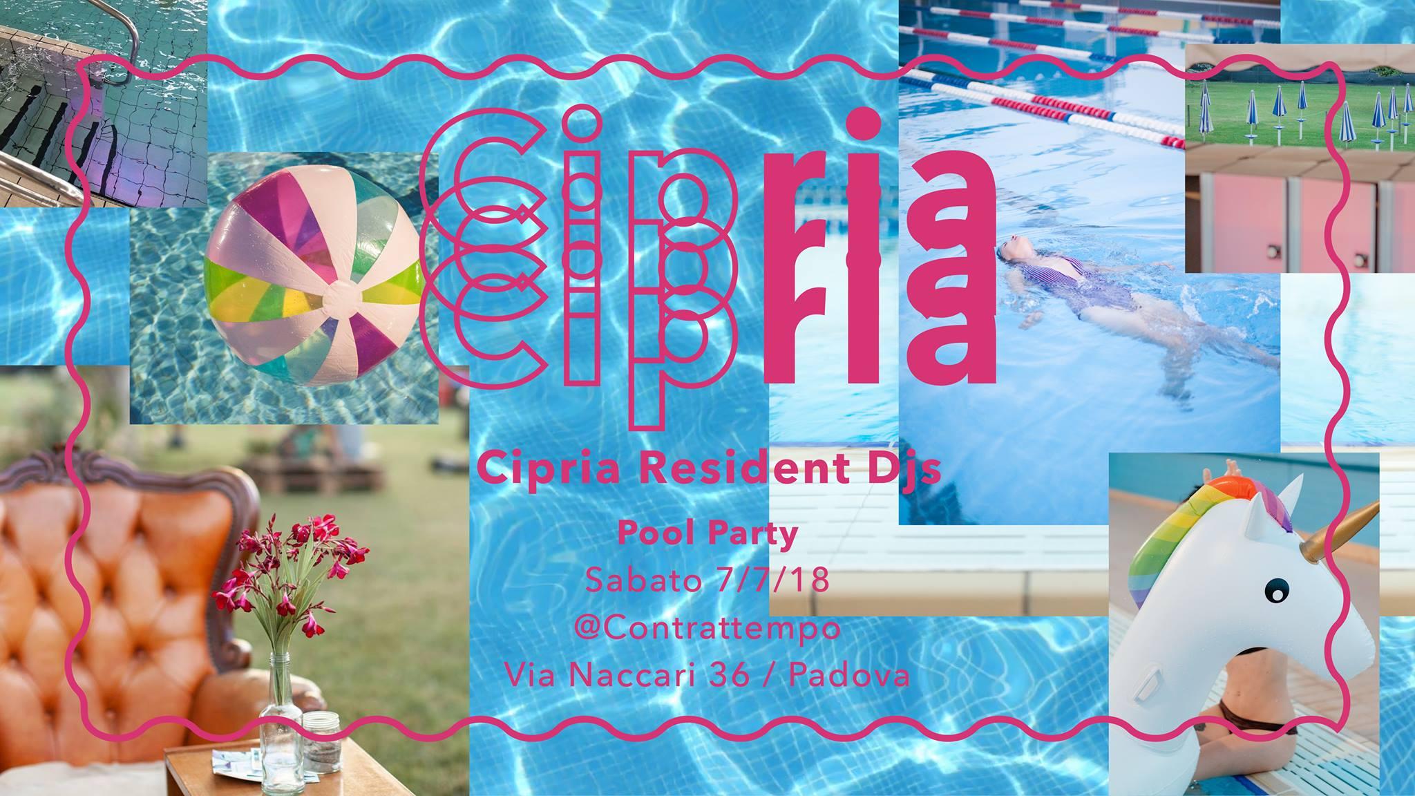 Cipria PoolParty@Contrattempo| Padova| Sab 07.07.18